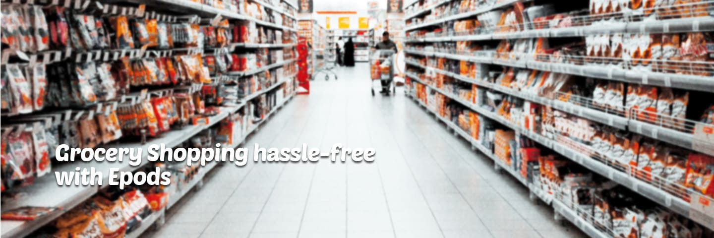 Hassle-free grocery shopping with Epods